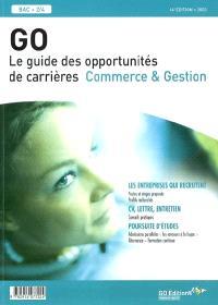 GO, le guide des opportunités de carrières : commerce & gestion