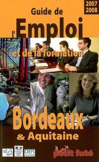 Guide de l'emploi et de la formation, Bordeaux & Aquitaine : 2007-2008