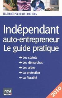 Indépendant et auto-entrepreneur : le guide pratique