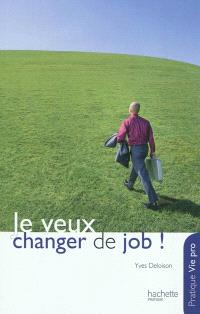 Je veux changer de job !