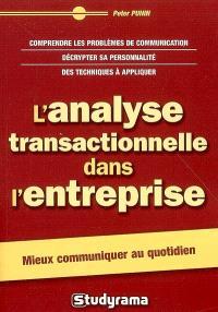 L'analyse transactionnelle dans l'entreprise