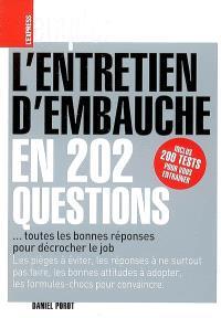 L'entretien d'embauche en 202 questions : toutes les bonnes réponses pour décrocher le job