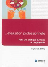 L'évaluation professionnelle : pour une pratique humaine et responsable