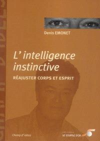 L'intelligence instinctive : réajuster corps et esprit