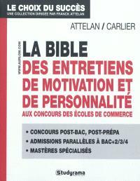 La bible des entretiens de motivation et de personnalité : concours écoles de commerce : ACCES, Audencia, BBA ESSEC, Bordeaux EM...