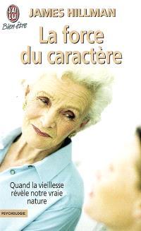 La force du caractère : quand la vieillesse révèle notre vraie nature