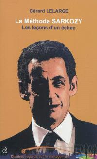 La méthode Sarkozy : les leçons d'un échec