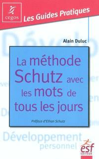 La méthode Schutz avec les mots de tous les jours