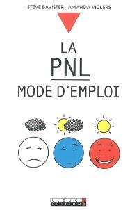 La PNL, mode d'emploi