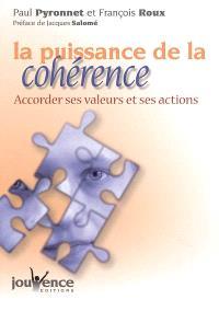 La puissance de la cohérence : accorder ses valeurs et ses actions