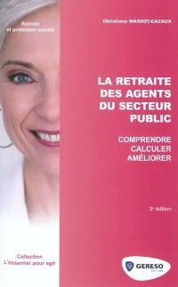 La retraite des agents du secteur public : comprendre, calculer, améliorer
