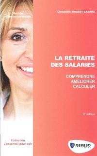 La retraite des salariés : comprendre, améliorer, calculer