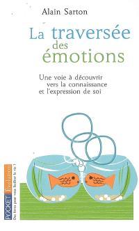 La traversée des émotions : une voie à découvrir vers la connaissance et l'expression de soi