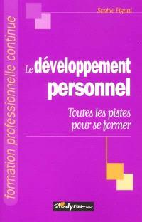 Le développement personnel : toutes les pistes pour se former