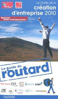 Le guide de la création d'entreprise : 2010