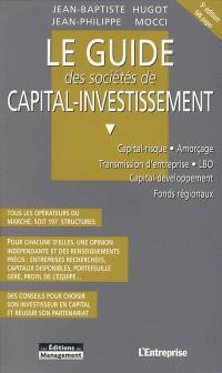Le guide des sociétés de capital-investissement : capital-rique, amorçage, transmission d'entreprise, LBO, capital-développement, fonds régionaux
