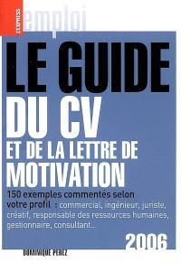 Le guide du CV et de la lettre de motivation 2006