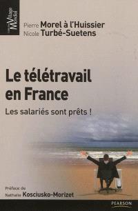 Le télétravail en France : les salariés sont prêts !