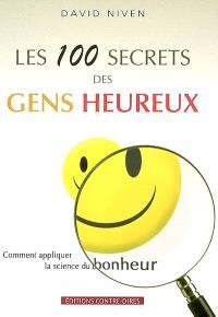 Les 100 secrets des gens heureux : comment appliquer la science du bonheur
