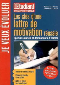 Les clés d'une lettre de motivation réussie : spécial salariés et demandeurs d'emploi