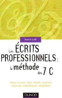 Les écrits professionnels : la méthode des 7 C : soyez correct, clair, concis, courtois, convivial, convaincant, compétent