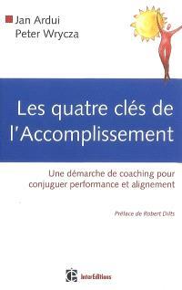 Les quatre clés de l'accomplissement : une démarche de coaching pour conjuguer performance et alignement