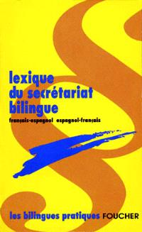 Lexique du secrétariat bilingue : français-espagnol, espagnol-français