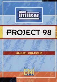 Microsoft Project 98 : manuel pratique