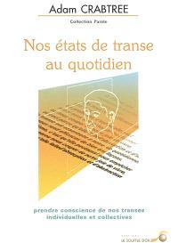Nos états de transe au quotidien : prendre conscience de nos transes individuelles et collectives