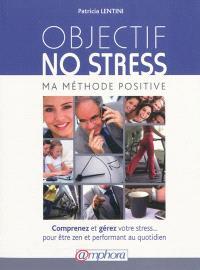 Objectif no stress : ma méthode positive