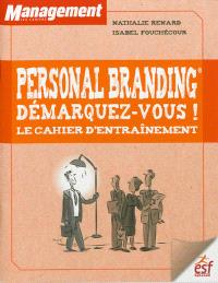 Personal branding, démarquez-vous ! : le cahier d'entraînement