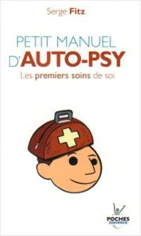 Petit manuel d'auto-psy : les premiers soins de soi