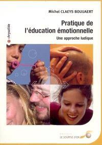 Pratique de l'éducation émotionnelle : une approche ludique