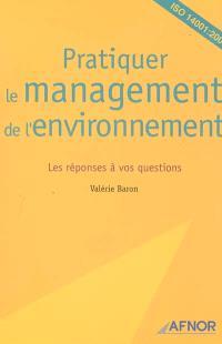 Pratiquer le management de l'environnement : les réponses à vos questions