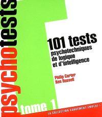 Psychotests : 101 tests psychotechniques de logique et d'intelligence. Volume 1
