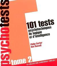 Psychotests : 101 tests psychotechniques de logique et d'intelligence. Volume 2