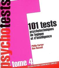 Psychotests : 101 tests psychotechniques de logique et d'intelligence. Volume 4
