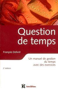 Question de temps : un manuel de gestion du temps avec des exercices