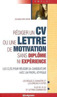 Rédiger un CV ou une lettre de motivation sans diplôme ni expérience : les clés pour réussir sa candidature avec un profil atypique