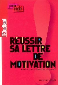 Réussir sa lettre de motivation : emploi, stages, formations, alternance