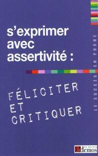 S'exprimer avec assertivité : féliciter et critiquer