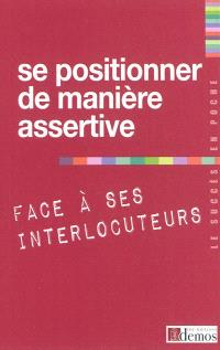 Se positionner de manière assertive face à ses interlocuteurs
