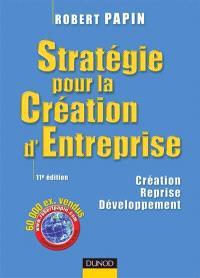 Stratégie pour la création d'entreprise : création, reprise, développement