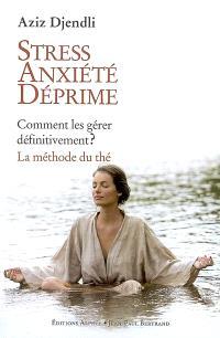 Stress, anxiété, déprime, comment les gérer définitivement : la méthode du thé