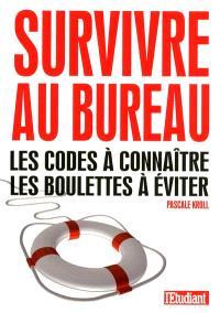 Survivre au bureau : les codes à connaître, les boulettes à éviter