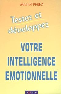 Testez et développez votre intelligence émotionnelle