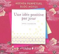 Une idée positive par jour : agenda perpétuel, bloc-notes