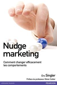 Nudge marketing : comment changer efficacement les comportements