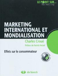 Marketing international et mondialisation : effets sur le consommateur