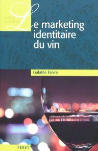 Le marketing identitaire du vin : rapport sur l'ADN de la marque